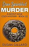 Oreo Sprinkled Murder: A Donut Hole Cozy Mystery - Book 22