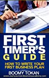 """How To Write Your First Business Plan"": With Outline and Templates Book (First Timer's Guide:)"