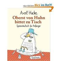 Oberst von Huhn bittet zu Tisch : Speisedeutsch für Anfänger / Axel Hacke