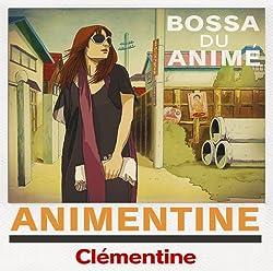 アニメンティーヌ~Bossa Du Anime~