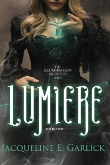 Lumière (The Illumination Paradox) by Jacqueline E. Garlick| wearewordnerds.com
