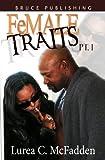 "FeMALE TRAITS ""The Trilogy"""