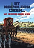 Et Napoléon créa... La Roche-sur-Yon,  tome 1
