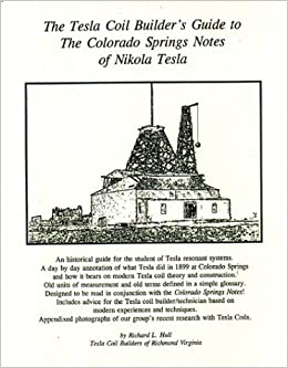 Tesla Coil Builder's Guide to the Colorado Springs Notes