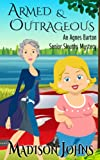 Armed and Outrageous, Cozy Mystery (Book 1) (An Agnes Barton Senior Sleuths Mystery)