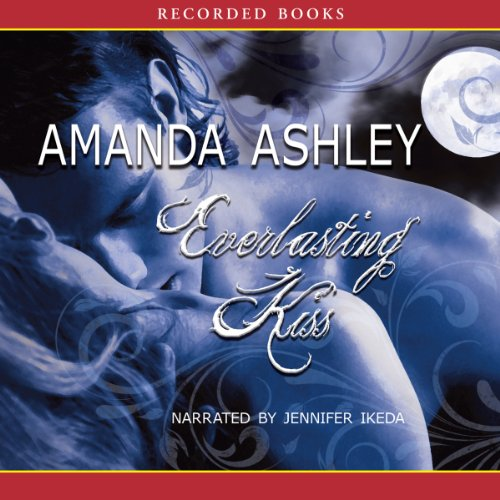 Everlasting Kiss Audiobook  Amanda Ashley Audiblecom