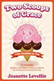 Two Scoops of Grace with Chuckles on Top: Sweet, Funny Reminders of God's Heart for You (Best Sellers in Humor)