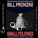Small Felonies: Fifty Mystery Short Stories | Bill Pronzini