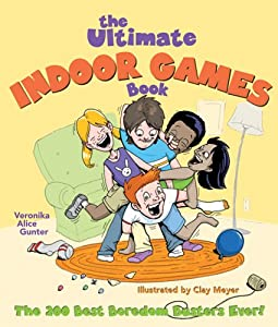 "Cover of ""The Ultimate Indoor Games Book:..."