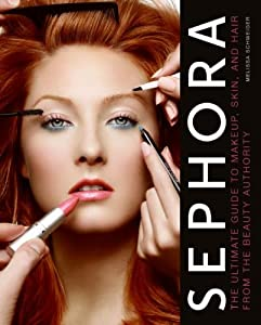 "Cover of ""Sephora: The Ultimate Guide to ..."