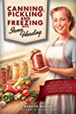 Canning, Pickling and Freezing with Irma Harding: Recipes to Preserve Food, Family and the American Way