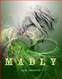 Madly (Book 1) (Madly Series)