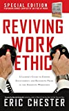 Reviving Work Ethic - Special Edition: A Leader's Guide to Ending Entitlement & Restoring Pride in the Emerging Generation