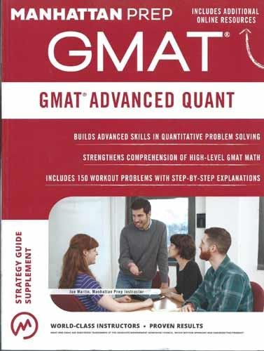 1941234356 – GMAT Advanced Quant: 250+ Practice Problems & Bonus Online Resources (Manhattan Prep GMAT Strategy Guides)