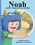 Noah, and His Wonderful Day with Bob