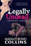 Legally Undead (Vampirarchy Book 1)