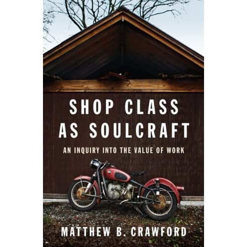 Shop Class as Soulcraft by Matthew Crawford