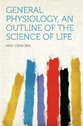General Physiology, an Outline of the Science of Life