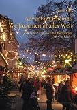 Advent im Rheintal - Weihnachten in aller Welt: Ein Weihnachtsbuch für Rüdesheim. Und den Rhein.