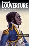 Toussaint louverture - Le Napoléon noir