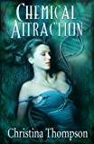 Chemical Attraction (The Chemical Attraction Series Book 1)