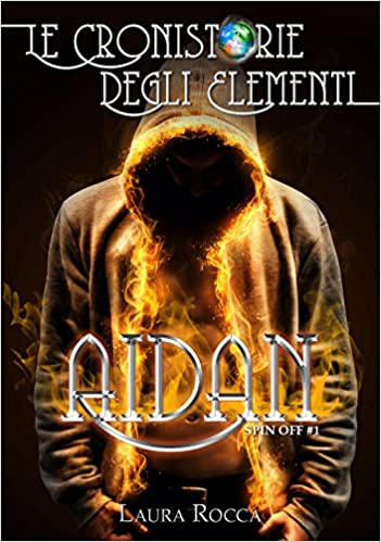 Aidan: Spin-off (Le Cronistorie degli Elementi - Spin-off Vol. 1)