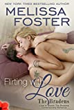 Flirting With Love (Love in Bloom: The Bradens) Contemporary Romance (Love in Bloom:The Bradens Book 10)