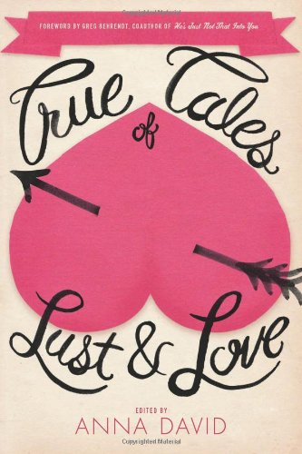 True Tales of Lust and Love by Anna David, Mr. Media Interviews
