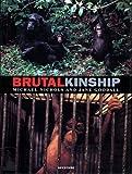 Brutal Kinship by Michael Nichols