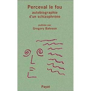 Perceval le fou : Autobiographie d'un schizophrène