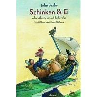 Schinken & Ei : oder Abenteuer auf hoher See / John Saxby mit Bildern von Sabine Wilharm