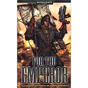 For The Emperor: A Ciaphas Cain Novel