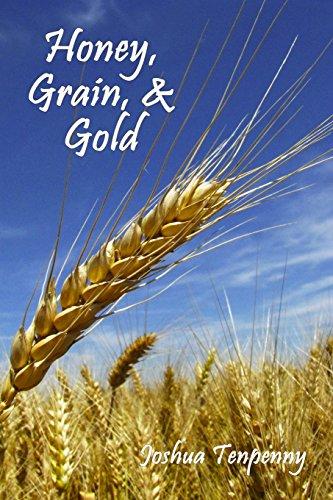 Honey, Grain, and Gold