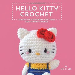 Hello Kitty Crochet: Supercute Amigurumi Patterns for Sanrio Friends by Mei Li Lee | Featured Book of the Day | wearewordnerds.com