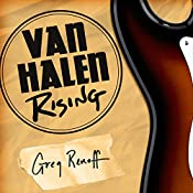 Van Halen Rising: How a Southern California Backyard Party Band Saved Heavy Metal by Greg Renoff, Sean Runnette (Narrator)