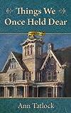 Things We Once Held Dear (Legacy Series)