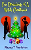 I'm Dreaming of a Wilde Christmas (A laugh-out-loud romantic comedy)