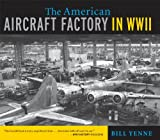 The American Aircraft Factory in World War II: