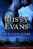 Operation Sheba (Super Agent Series Book 1)