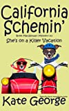 California Schemin': She's on a Killer Vacation (The Bree MacGowan Series Book 2)