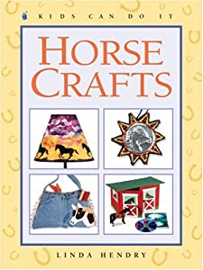 "Cover of ""Horse Crafts (Kids Can Do It)"""