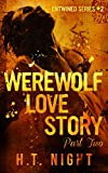 Werewolf Love Story: Part Two (Entwined Series Book 2)