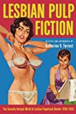 Lesbian Pulp Fiction: The Sexually Intrepid World of Lesbian Paperback Novels 1950-1965