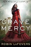 Grave Mercy: His Fair Assassin, Book I (His Fair Assassin Trilogy 1)