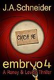 CATCH ME (EMBRYO: A Raney & Levine Thriller, Book 4)