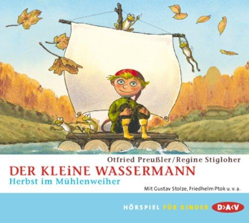 Otfried Preußler - Der kleine Wassermann - Herbst im Mühlenweiher (DAV)
