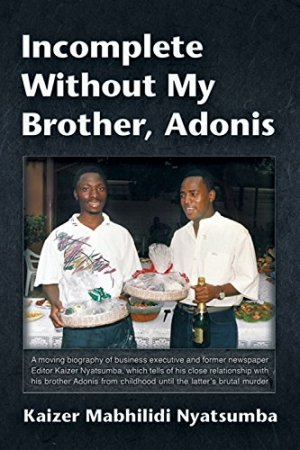 Incomplete Without My Brother, Adonis by Kaizer Mabhilidi Nyatsumba| wearewordnerds.com