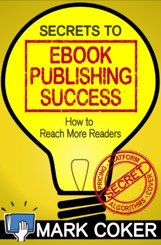 Secrets to Ebook Publishing Success (Smashwords Guides 3)