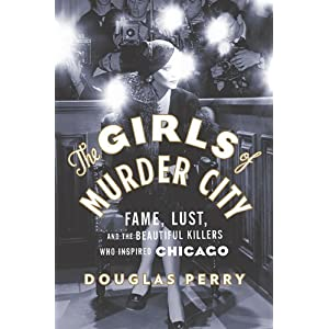 """The Beautiful Killers Who Inspired Chicago"""