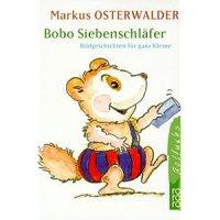 Bobo Siebenschläfer : Bildgeschichten für ganz Kleine / Markus Osterwalder